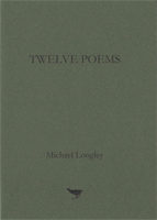 Twelve Poems by Michael Longley