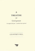 A Treatise of Civil Power: the original title poem, Geoffrey Hill